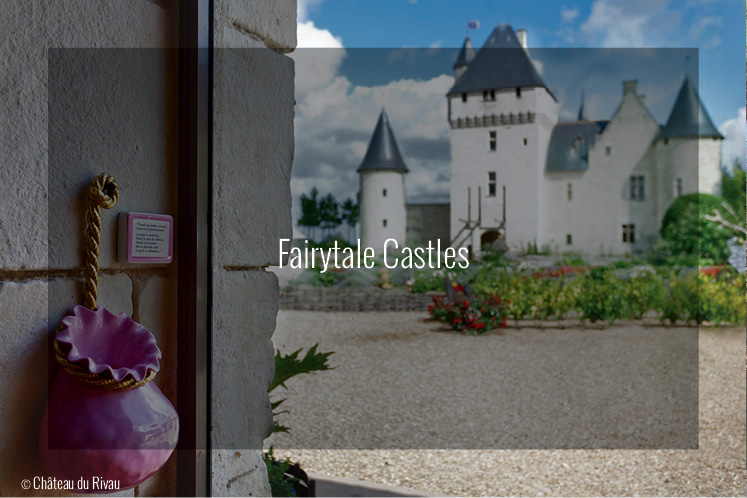 Loire Valley Fairytale Castles - Travel Guide