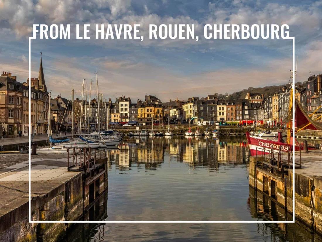 le havre rouen cherbourg shore excursions